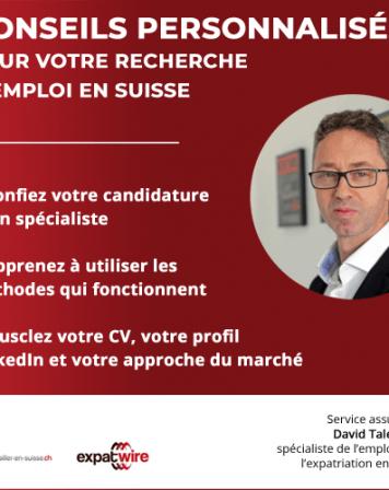 Conseils pour votre recherche d'emploi en Suisse, par David Talerman