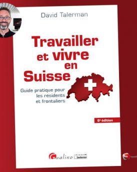 Travailler et vivre en Suisse - 6ème édition